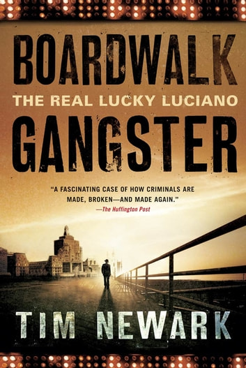 Boardwalk Gangster - The Real Lucky Luciano ebook by Tim Newark