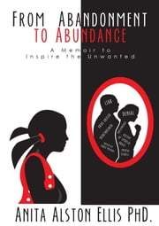 From Abandonment to Abundance ebook by Anita Ellis
