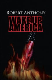 Wake Up America ebook by Robert Anthony