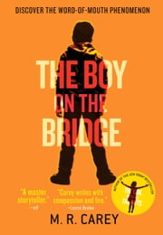 The Boy on the Bridge ebook by M. R. Carey