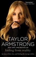Hiding from Reality ebook by Taylor Armstrong