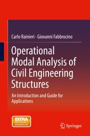Operational Modal Analysis of Civil Engineering Structures - An Introduction and Guide for Applications ebook by Carlo Rainieri,Giovanni Fabbrocino