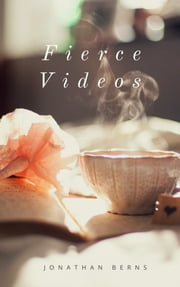 Fierce Videos ebook by Jonathan Berns