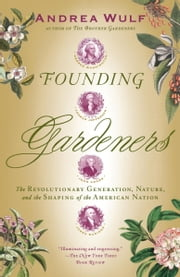 Founding Gardeners ebook by Andrea Wulf