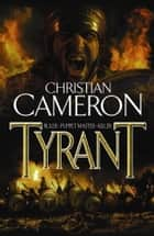 Tyrant ebook by Christian Cameron