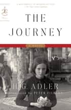 The Journey - A Novel eBook by H. G. Adler, Peter Filkins