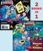 Heroes vs. Villains/Space Chase! (DC Super Friends) ebook by David D. Tanguay, Mike DeCarlo, Billy Wrecks,...