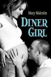 Diner Girl ebook by Mary Malcolm