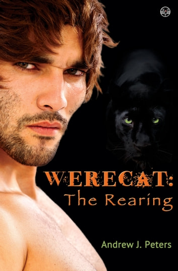 Werecat: The Rearing ebook by Andrew J. Peters