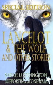 Lancelot and the Wolf Special Edition ebook by Sarah Luddington