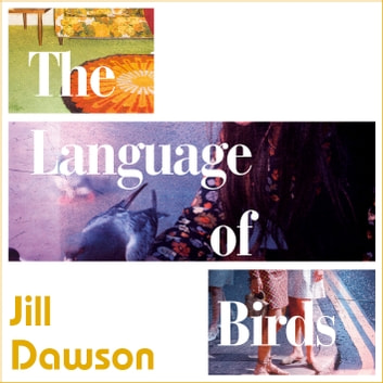 The Language of Birds audiobook by Jill Dawson