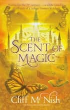 The Scent of Magic: The Doomspell Trilogy (Book 2) ebook by Cliff McNish