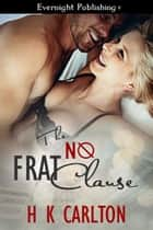 The NØ Frat Clause ebook by H. K. Carlton