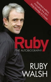 Ruby: The Autobiography ebook by Ruby Walsh