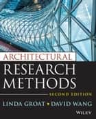 Architectural Research Methods ebook by Linda N. Groat, David Wang