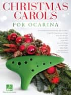 Christmas Carols for Ocarina ebook by Hal Leonard Corp.