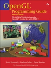 OpenGL Programming Guide - The Official Guide to Learning OpenGL, Version 4.5 with SPIR-V ebook by Graham Sellers,Dave Shreiner,John Kessenich