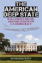 The American Deep State ebook by Peter Dale Scott
