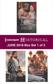 Harlequin Historical June 2018 - Box Set 1 of 2 - A Kiss Away From Scandal\Captain Rose's Redemption\Lord Stanton's Last Mistress ebook by Christine Merrill, Georgie Lee, Lara Temple