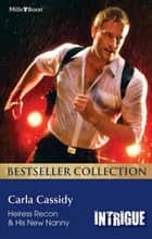 Carla Cassidy Bestseller Collection 201206/Heiress Recon/His New N ebook by Carla Cassidy