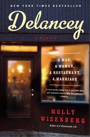 Delancey - A Man, a Woman, a Restaurant, a Marriage ebook by Molly Wizenberg