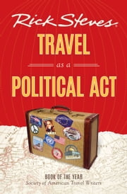 Rick Steves Travel as a Political Act ebook by Rick Steves