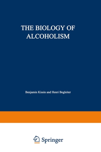 The Biology of Alcoholism - Volume 2: Physiology and Behavior ebook by Henri Begleiter,Benjamin Kissin