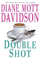 Double Shot ebook by Diane Mott Davidson