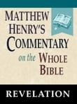 Matthew Henry's Commentary on the Whole Bible-Book of Revelation