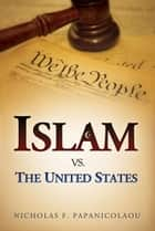 Islam V. The United States ebook by Nicholas Papanicolaou