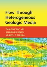 Flow Through Heterogeneous Geologic Media ebook by Tian-Chyi  Yeh,Raziuddin Khaleel,Kenneth C. Carroll