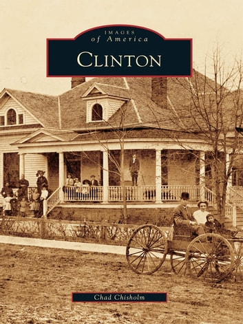 Clinton ebook by Chad Chisholm