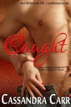Caught ebook by Cassandra Carr