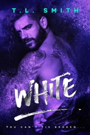 White - Black, #3 ebook by T.L Smith