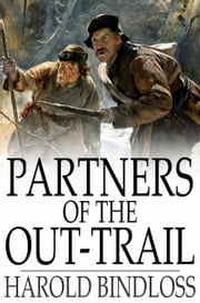 Partners of the Out-Trail - Or, Dearham's Inheritance ebook by Harold Bindloss