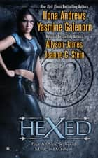 Hexed ebook by Ilona Andrews,Yasmine Galenorn,Allyson James,Jeanne C. Stein