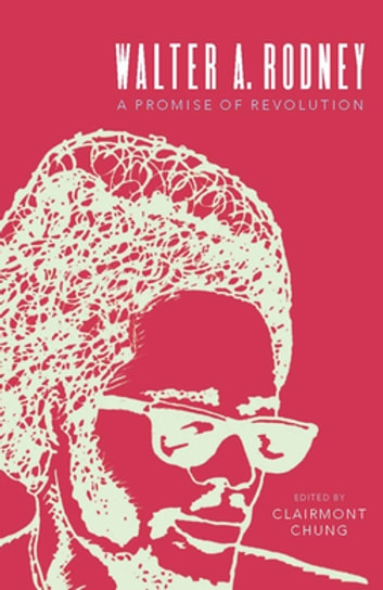 Walter Rodney - A Promise of Revolution ebook by