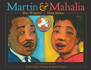 Martin & Mahalia: His Words, Her Song ebook by Brian Pinkney,Andrea Davis Pinkney