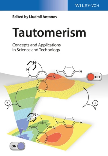 Tautomerism - Concepts and Applications in Science and Technology ebook by Liudmil Antonov