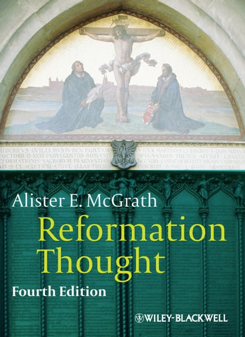Reformation Thought - An Introduction ebook by Alister E. McGrath