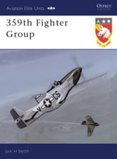 359th Fighter Group ebook by Jack H Smith