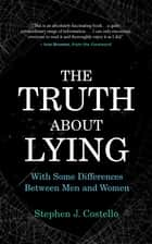 The Truth about Lying ebook by Stephen Costello