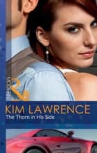 The Thorn in His Side (Mills & Boon Modern) (21st Century Bosses, Book 3) ebook by Kim Lawrence