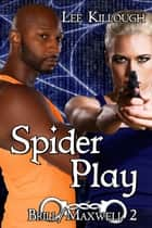 Spider Play - Brill/Maxwell ebook by Lee Killough