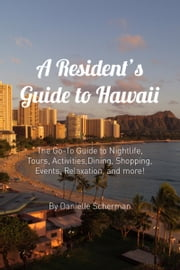 A Resident's Guide to Hawaii ebook by Danielle Scherman
