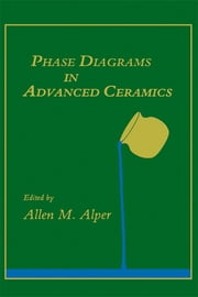 Phase Diagrams in Advanced Ceramics ebook by Allen M. Alper,Gernot Kostorz,Herbert Herman