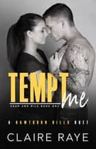 Tempt Me ebook by Claire Raye