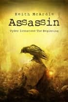 Assassin: The Beginning ebook by Keith McArdle