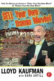 Sell Your Own Damn Movie! ebook by Lloyd Kaufman