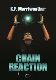 Chain Reaction ebook by KP Merriweather